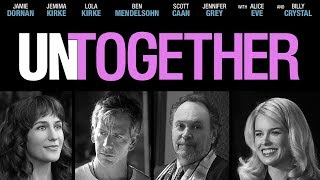 UNTOGETHER Trailer   2019 (Jamie Dornan, Billy Crystal, Alice Eve, Ben Mendelsohn, Jemima Kirke)