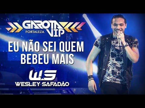 Mas Eu Bebo - Wesley Safadão