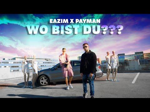 EAZIM x PAYMAN - Wo Bist Du??? (Official Video)