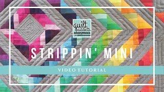 Strippin Mini Quilt Pattern Video Tutorial