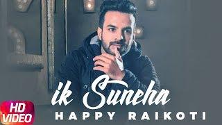 Ik Suneha  Happy Raikoti