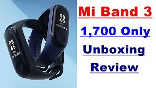 Mi Band 3 Unboxing Review & Feature, Full Setup Guide In Hindi