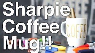 DIY Sharpie Coffee Mug!!