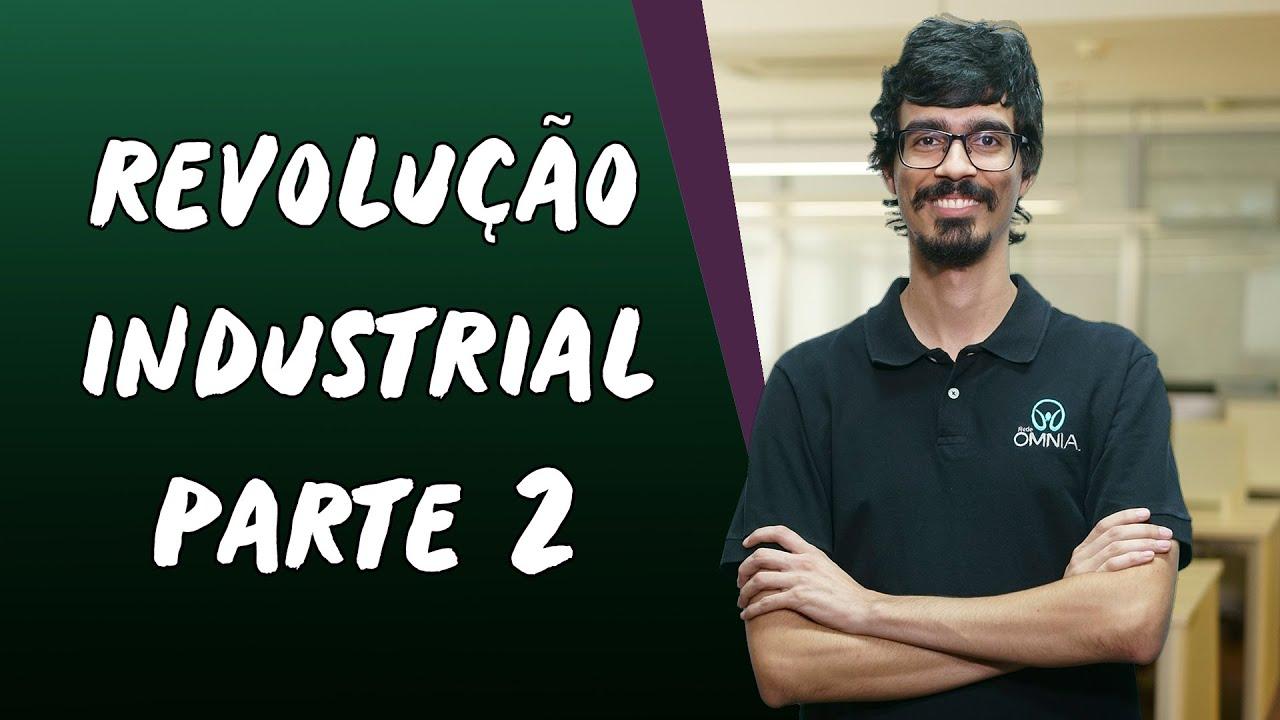 Revolução Industrial / Parte 2