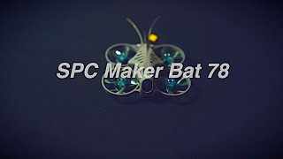 SPC Maker Bat78 HD (FPV ドローン)