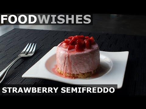 Strawberry Semifreddo – Food Wishes