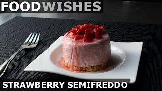 Strawberry Semifreddo - Food Wishes - Video Youtube