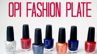 Review And Swatches: OPI Fashion Plate Collection
