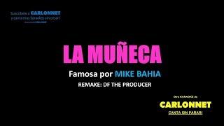 La Muñeca - Mike Bahía (Karaoke)