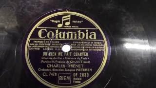Charles Trenet: Un rien me fait chanter.