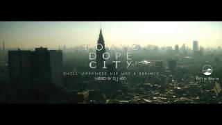 """【日本語ラップmix】DJ KRO """"TOKYO DOPE CITY"""" JAPANESE HIPHOP MIX"""