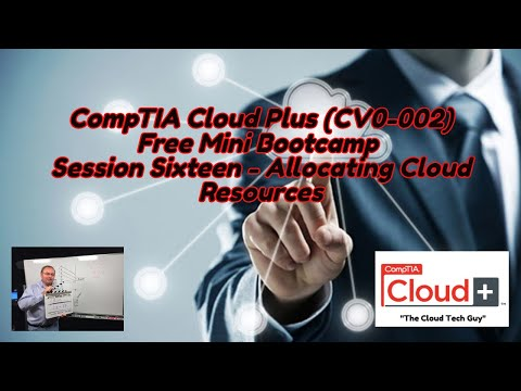 CompTIA Cloud Plus Certification Free Bootcamp Session 16 ...