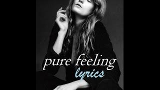 Florence + The Machine - Pure Feeling (Lyrics)