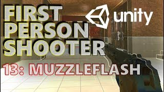 How To Make An FPS - Unity Tutorials - Part 013 - Muzzleflash & Lighting