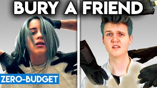 BILLIE EILISH WITH ZERO BUDGET! (Bury a Friend PARODY)