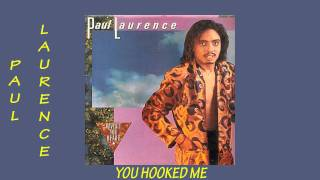 Paul Laurence - You Hooked Me 1985