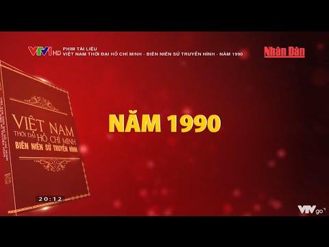 Phim tài liệu: Việt Nam thời đại Hồ Chí Minh - Biên niên sử truyền hình - Năm 1990