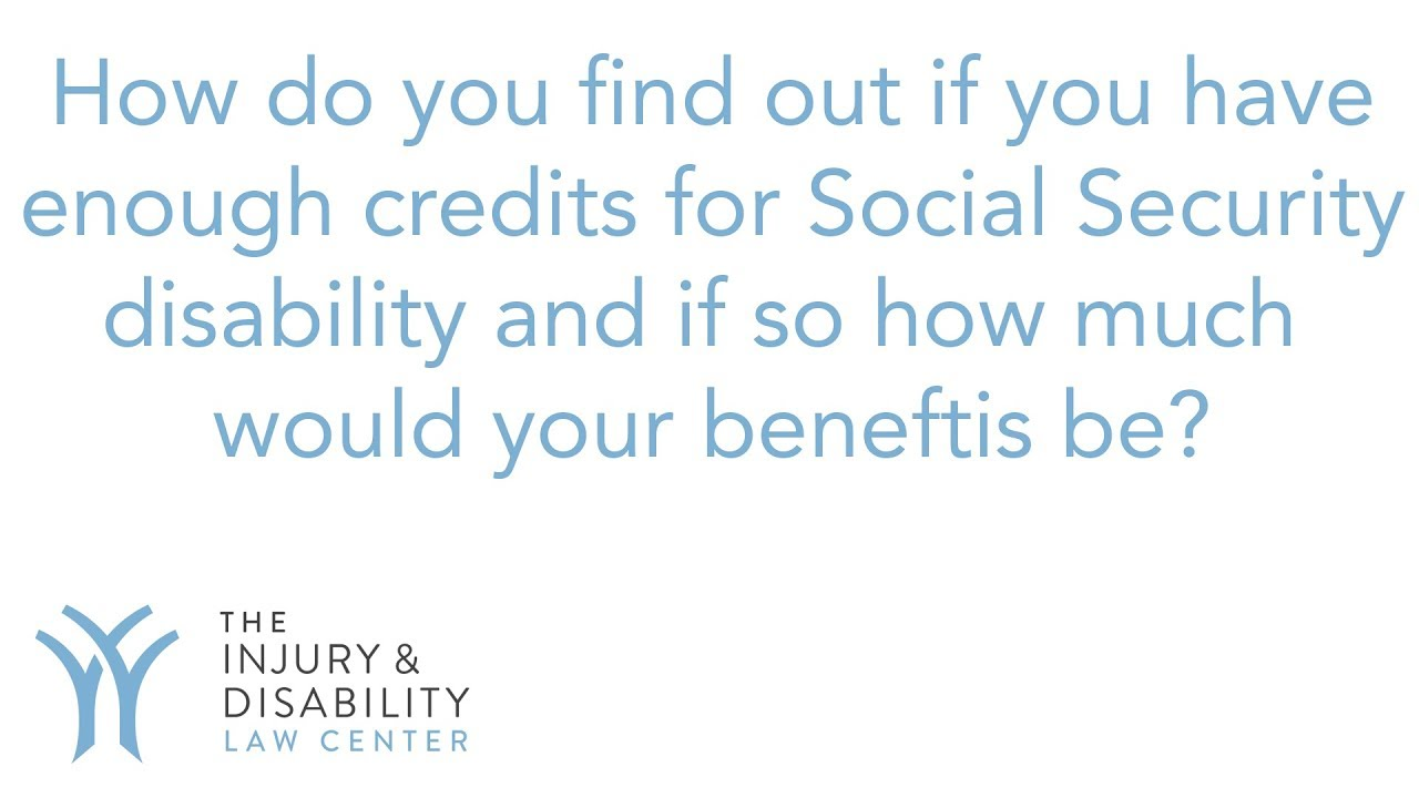 Social Security Disability Work Credits and Benefit Amount