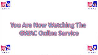 GWAC SUNDAY ONLINE SERVICE WITH PASTOR DAVID AMOAH