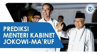 Prediksi Menteri Kabinet Jokowi-Ma'ruf, Bakal Diisi Anak Presiden hingga Pengusaha Muda