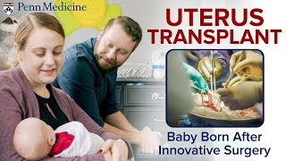 First Uterus Transplant at Penn Medicine leads to Baby Boy
