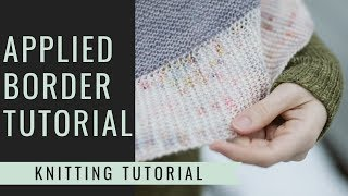 How to Knit an Applied Border - Applied Border Knitting Tutorial