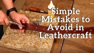 The Leather Element:  Simple Mistakes To Avoid In Leathercraft