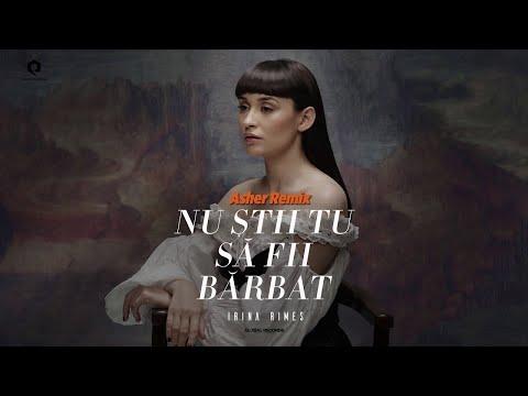 Irina Rimes – Nu stii tu sa fii barbat [Asher Remix] Video