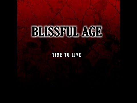 Blissful Age - Blissful Age - Time to Live (New Single) 2013