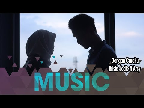 , title : 'Arsy Widianto ft Brisia Jodie - Dengan Caraku (Cover by Cloudrun Music)'