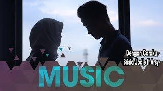 Arsy Widianto ft Brisia Jodie - Dengan Caraku (Cover by Cloudrun Music)
