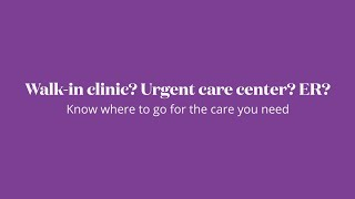 Walk-in clinic vs urgent care vs ER: Know where to go | Aetna