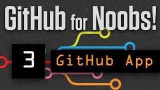 GitHub for Noobs (3/4) Using the GitHub Desktop App