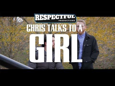 Chris Talks to a Girl