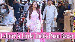 Lahore's Little INDIA   Paan Bazaar   Sana Amjad