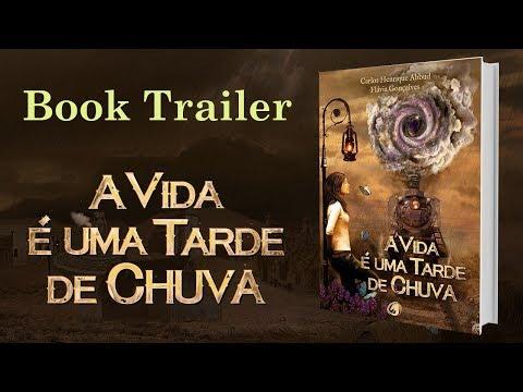 Book Trailer - A Vida é uma Tarde de Chuva
