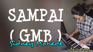 SAMPAI ( GMB - Sidney Mohede ) - Cover