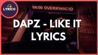 Dapz - Like It (Lyrics) 🎵 Lyrico TV