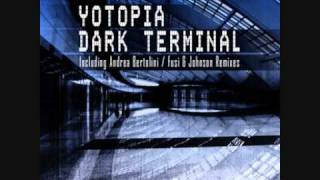Yotopia - Dark Terminal (Fusi & Johnson Remix)
