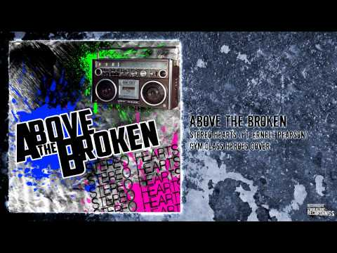Above The Broken - Stereo Hearts (ft. Ernell Pearson) Gym Class Heroes Cover