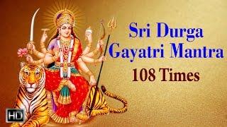 Sri Durga Gayatri Mantra  Chanting 108 Times