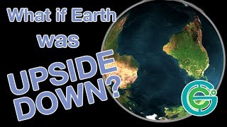 What if Earth was UPSIDE DOWN? (Geography Now!)