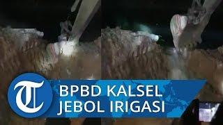 BPBD Kalsel Jebol Irigasi untuk Atasi Kebakaran Lahan