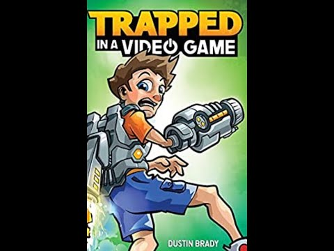 Trapped In A Video Game (Chapters 9-19)