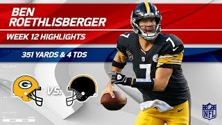 Ben Roethlisberger's Ridiculous Game w/ 351 Yds & 4 TDs! | Packers vs. Steelers | Wk 12 Player HLs