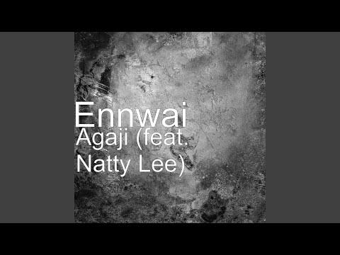 Agaji (feat. Natty Lee)