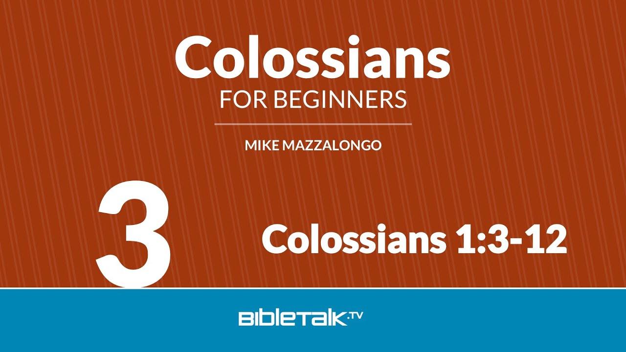 3. Colossians 1:3-12