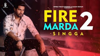 New Punjabi Songs 2020 | Singga | Fire Marda 2 - YouTube