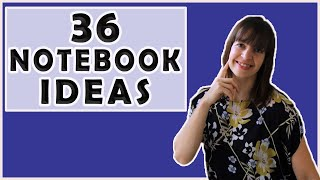 36 ways to use a notebook - ideas for taking notes into your notebook