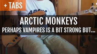 Arctic Monkeys - Perhaps Vampires is a Bit Strong But... (Bass Cover with TABS!)
